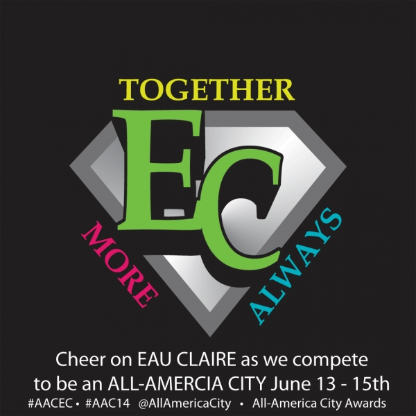 Help spread the word for Eau Claire, WI as a finalist for the All-America City Awards!